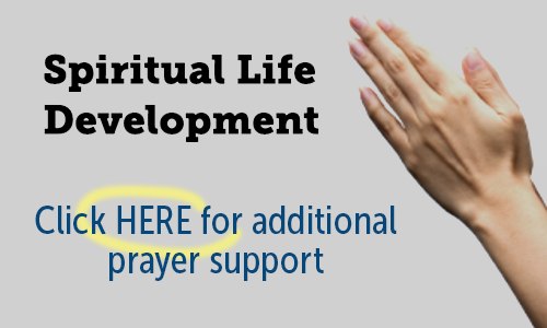 Spiritual Life Development Button- Click here for additional prayer support
