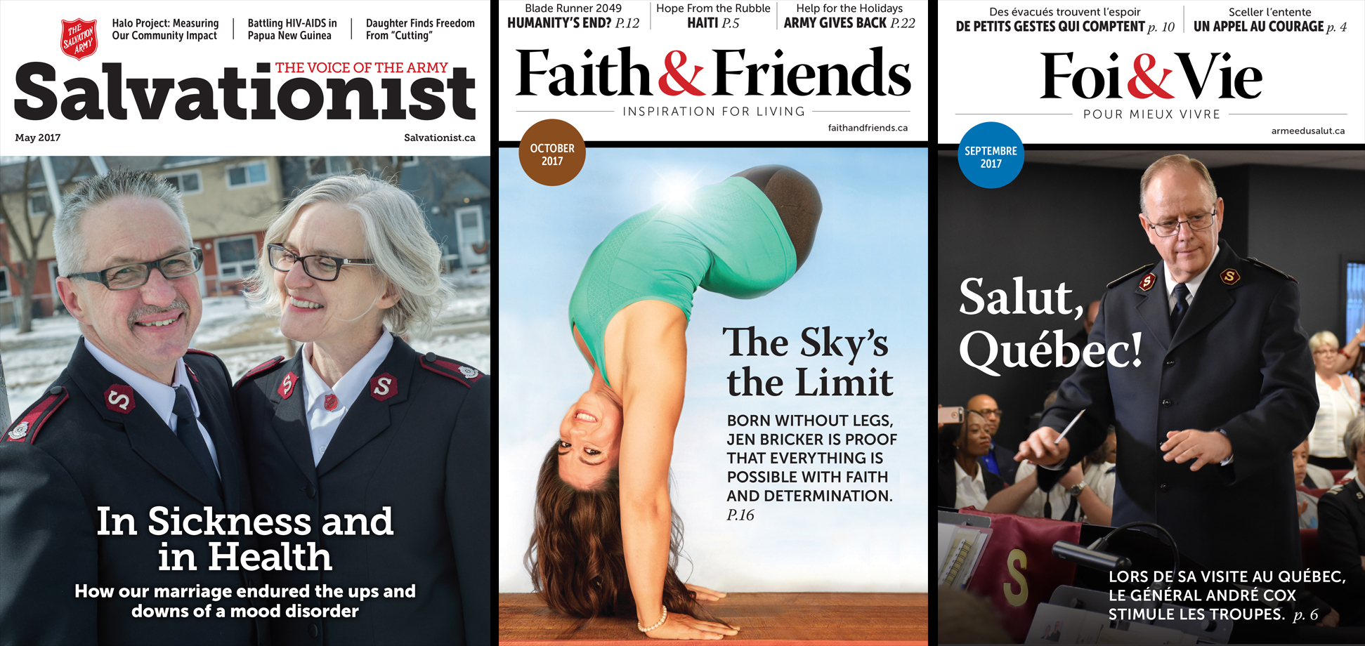 The Canada and Bermuda Tty publishes three magazines: Salvationist, Faith & Friends and Foi & Vie