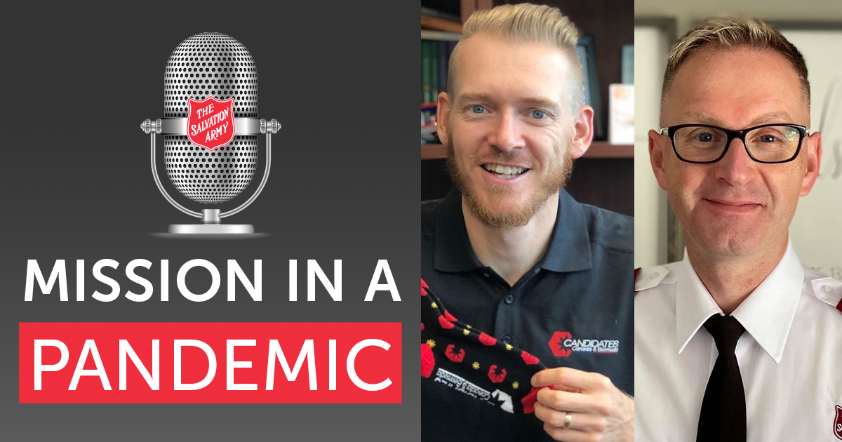 Mission in a Pandemic Podcast with Major Terence Hale and Major Carson Decker