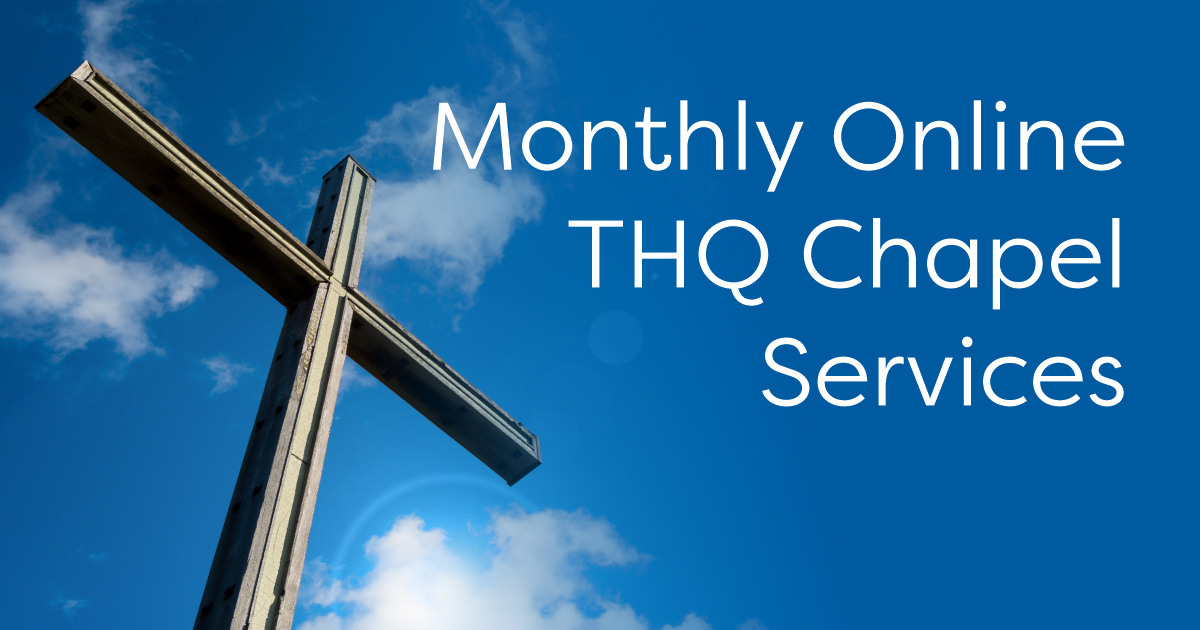 THQ Monthly Chapel