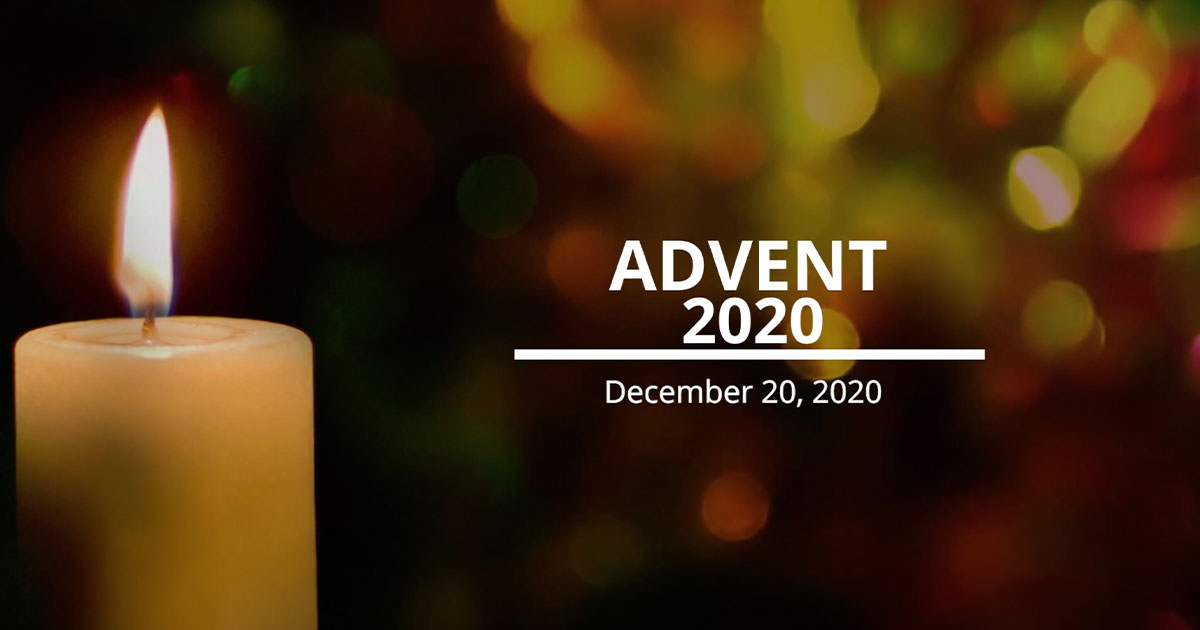 Advent Message 4 December 20, 2020