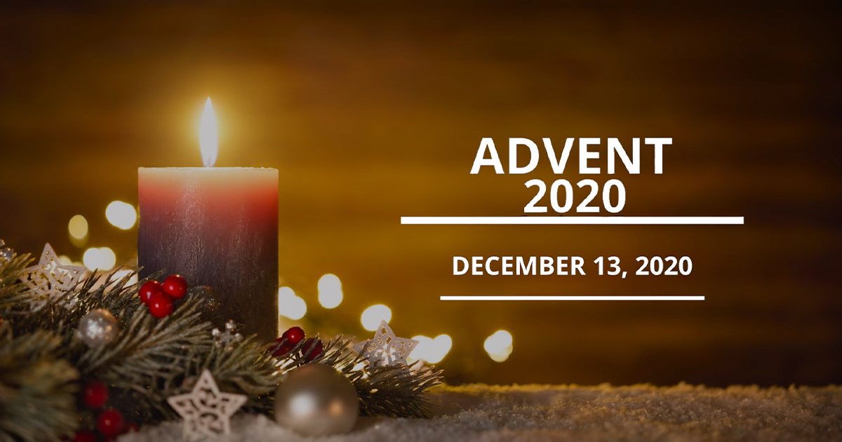 Advent Message 3 December 13, 2020