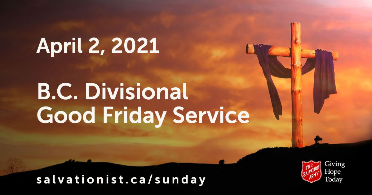 April 2, 2021, B.C. Divisional Good Friday Service, Click to View