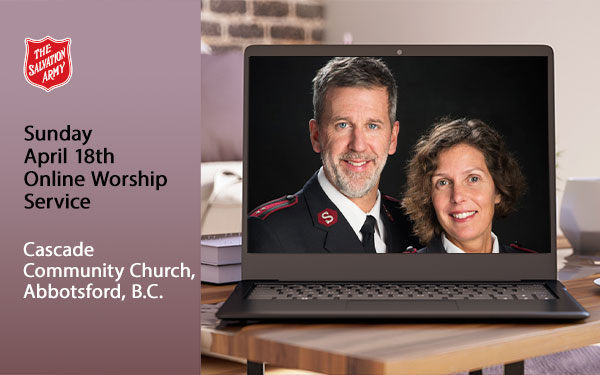 Sunday April 18 Online Worship Service, Cascade Community Church, Abbotsford, B.C.