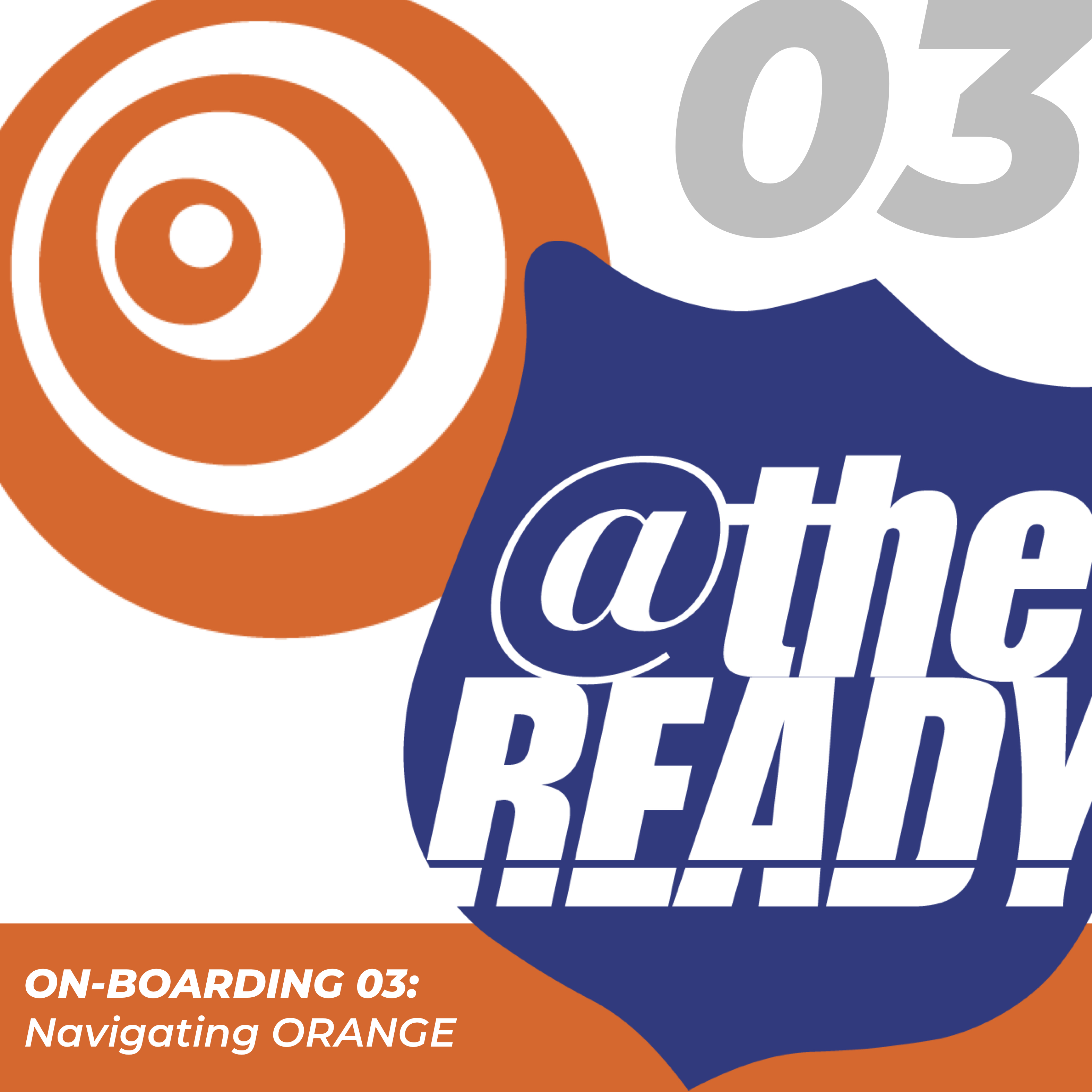 Click here for On-boarding 03: Navigating Orange