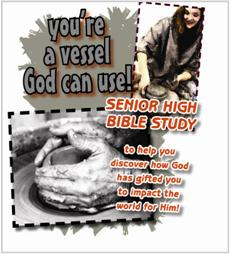 You're A Vessel - Sr High Bible Study