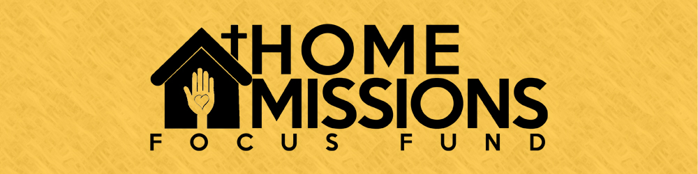 Home Missions Focus Fund