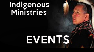 Indigenous Ministries Events