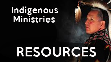 Indigenous Ministries Resources