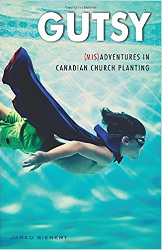 Gutsy: MisAdventures in Canadian Church Planting