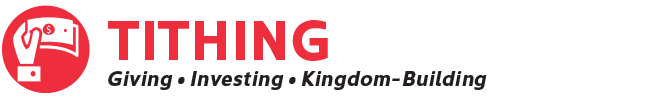 Tithing: Giving, Investing, Kingdom-Building